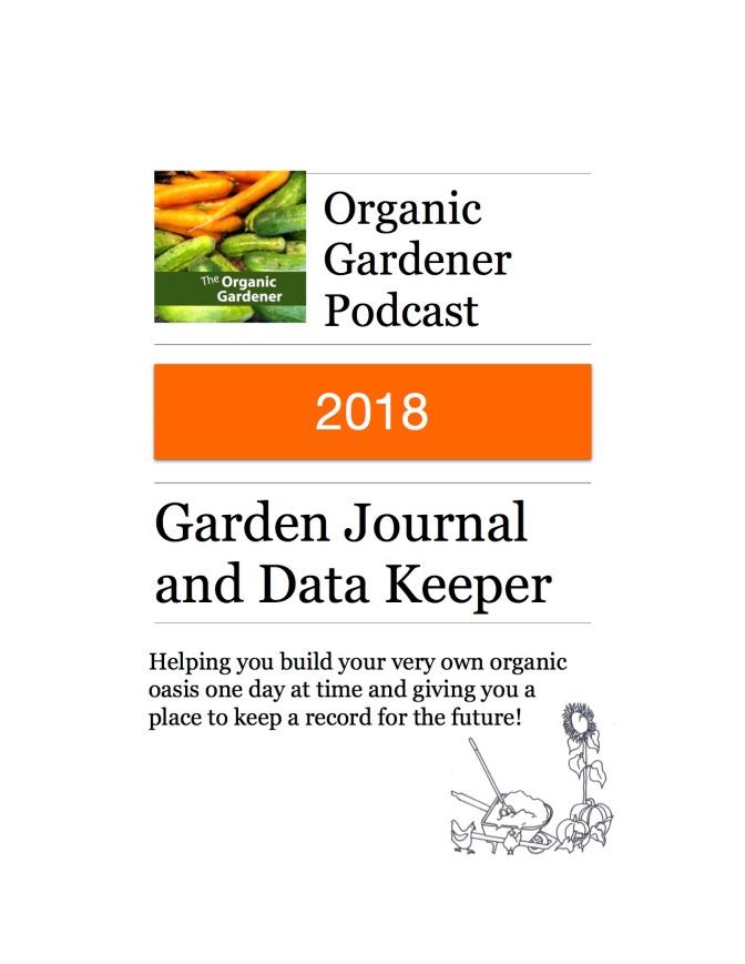2018 Organic Gardener Podcast Garden Journal Record Keeper