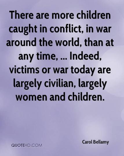 carol-bellamy-quote-there-are-more-children-caught-in-conflict-in-war.jpg