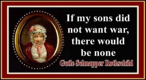 mother-of-rothschild-brags-about-faked-wars-by-rothschilds.jpg