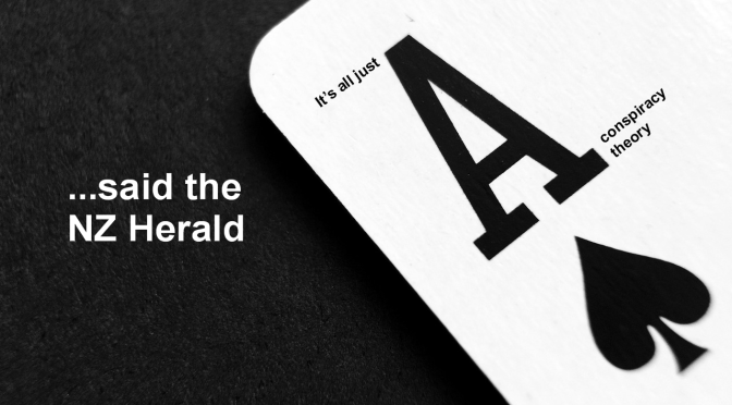 NZ Herald is playing the tried & true conspiracy card